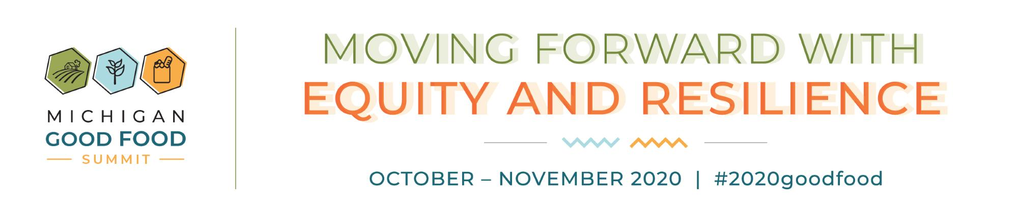Michigan Good Food Summit: Moving Forward with Equity and Resilience #goodfood2020 logo.