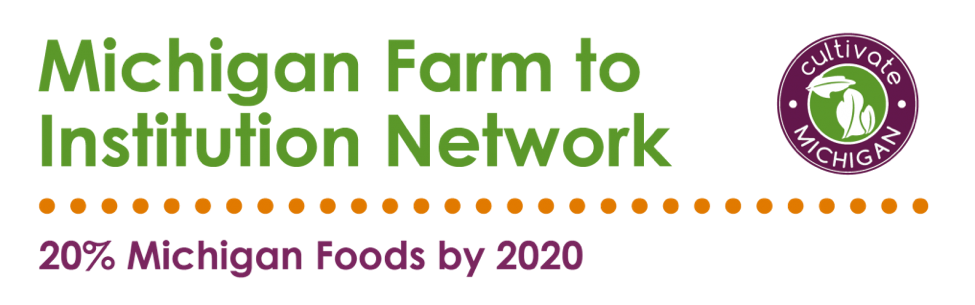 Michigan Farm to Institution Network 20% MI Foods by 2020