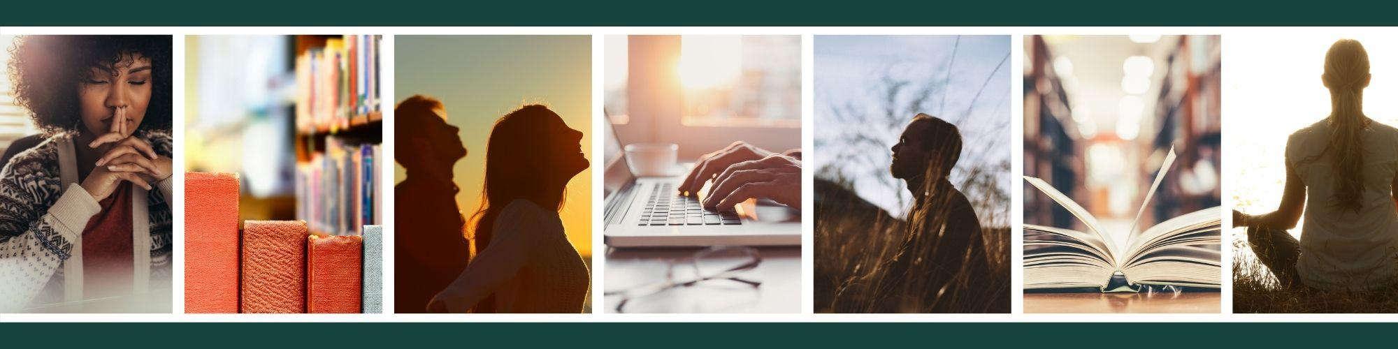 Image shows a person in a moment of thought, line of books, two people outdoors feel the sun on their faces, person typing on a laptop, a person sitting in a field, open book, and a person meditating.
