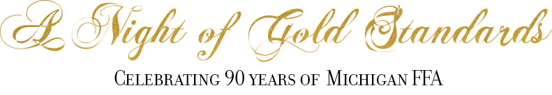 A Night of Gold Standards Celebrating 90 years of Michigan FFA with FFA logo.